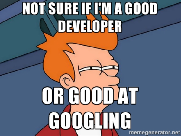 Not sure if good developer or good at Googling.